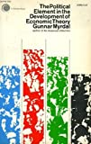 The Political Element in the Development of Economic Theory (0671203908) by Gunnar Myrdal