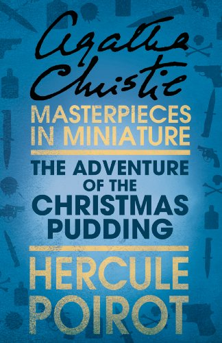 Agatha Christie - The Adventure of the Christmas Pudding: A Hercule Poirot Short Story