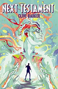 Clive Barker's Next Testament Vol. 1 by Clive Barker, Mark Miller and Haemi Jang