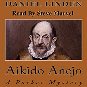 Aikido Anejo: A Parker Mystery, Book 3 | [Daniel Linden]