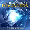 Creative Use of Imagination Audiobook by Neville Goddard Narrated by Clay Lomakayu