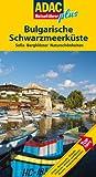 ADAC Reiseführer plus Bulgarische Schwarzmeerküste: Mit extra Karte zum Herausnehmen