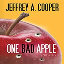 One Bad Apple: A Novella Audiobook by Jeffrey A. Cooper Narrated by Jeffrey A. Cooper