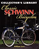 Classic Schwinn Bicycles (Collector's Library)