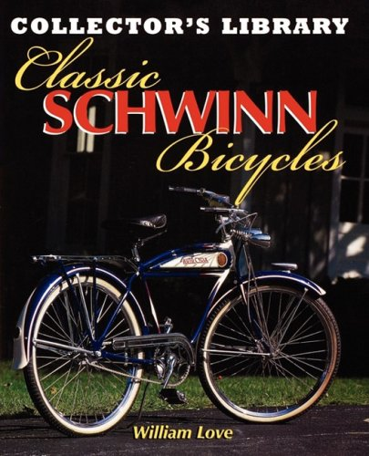 Classic Schwinn Bicycles (Collector`s Library)