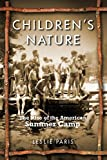 Children's Nature: The Rise of the American Summer Camp