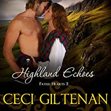 Highland Echoes: Fated Hearts, Book 2 (       UNABRIDGED) by Ceci Giltenan Narrated by Paul Woodson