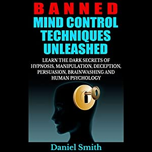 Banned Mind Control Techniques Unleashed Hörbuch