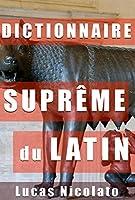 Dictionnaire Supr�me du Latin