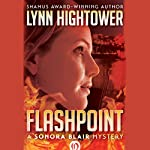 Flashpoint: The Sonora Blair Mysteries, Book 1 | Lynn Hightower
