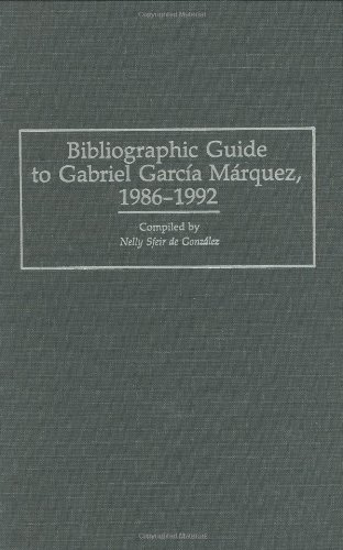 Bibliographic Guide to Gabriel Garcia Marquez, 1986-1992 (Bibliographies and Indexes in World Literature)