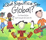 img - for  Qu  Significa Ser Global? (What Does It Mean To Be...?) (Spanish Edition) book / textbook / text book