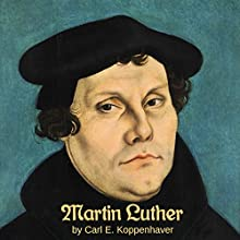 Martin Luther Audiobook by Carl E. Koppenhaver Narrated by Tom S. Weiss