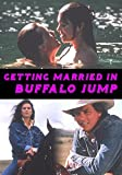 Getting Married In Buffalo Jump - Digitally Remastered