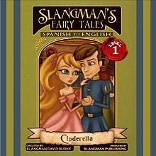 Slangman's Fairy Tales: Spanish to English, Level 1 - Cinderella Audiobook by David Burke Narrated by David Burke