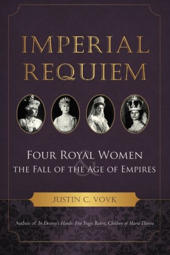 imperial-requiem-four-royal-women-and-the-fall-of-the-age-of-empires