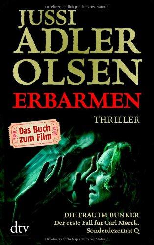 Jussi Adler-Olsen - Erbarmen. Die Frau im Bunker. Der erste Fall für Carl Mørck, Sonderdezernat Q (Das Buch zum Film)