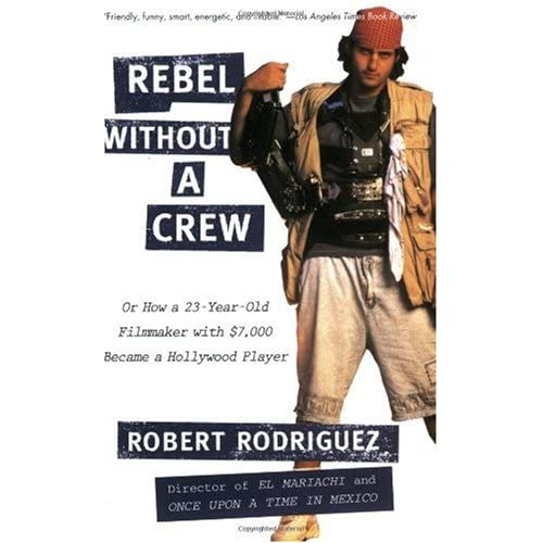 Robert Rodriquez - Rebel Without a Crew
