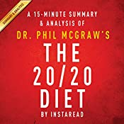 The 20/20 Diet by Dr. Phil McGraw- A15-Minute Summary & Analysis: Turn Your Weight Loss Vision into Reality | [Instaread]
