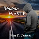 Modern Waste | Marc D. Crepeaux