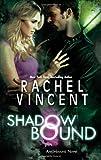 Shadow Bound (Unbound Novels) Rachel Vincent