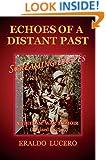 Echoes of a Distant Past: Screaming Eagles: A Vietman War Memoir
