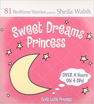 Sweet Dreams Princess: 81 Favorite Bedtime Bible Stories (God's Little Princess)