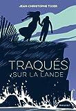 vignette de 'Traqués sur la lande (Jean-Christophe Tixier)'