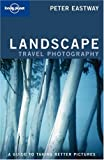 Lonely Planet Landscape Photography (How to) (1740596692) by Peter Eastway