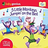 Babygenius 5 Little Monkeys Jumpin' on the Bed: A Sing and Learn Book from Babygenius