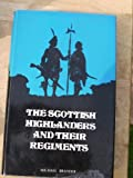 The Scottish Highlanders and Their Regiments (0854220127) by Michael Brander