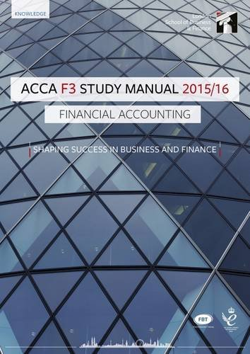 ACCA F3 Financial Accounting Study Manual Text: For Exams Until August 2016 (Sixth Edition 2015)