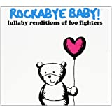 Rockabye Baby! Lullaby Renditions of Foo Fighters