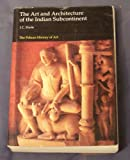 img - for The Art and Architecture of the Indian Subcontinent (The Pelican History of Art) book / textbook / text book