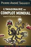 echange, troc Pierre-André Taguieff - L'imaginaire du complot mondial : Aspects d'un mythe moderne