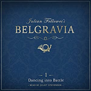Julian Fellowes's Belgravia, Episode 1 Audiobook