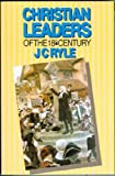 Christian Leaders of the 18th Century (0851512682) by J. C. Ryle