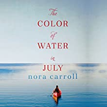The Color of Water in July Audiobook by Nora Carroll Narrated by Kate Rudd
