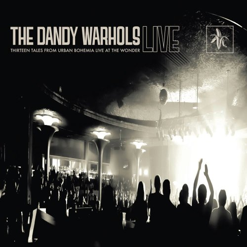 The Dandy Warhols - Thirteen Tales From Urban Bohemia Live At The Wonder - Zortam Music