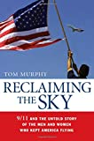 Reclaiming the Sky: 9/11 and the Untold Story of the Men and Women Who Kept America Flying