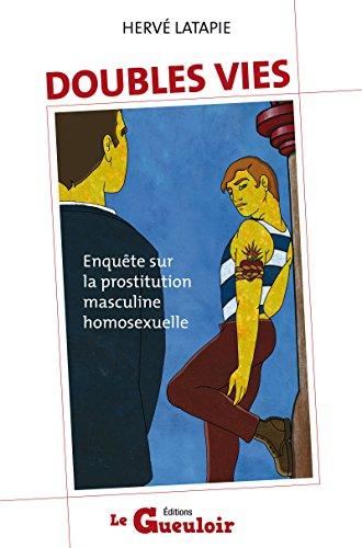 Doubles vies: Enquête sur la prostitution maculine homosexuelle