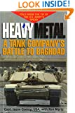 Heavy Metal: A Tank Company's Battle to Baghdad (Ausa Book)