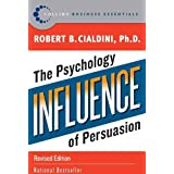 Influence: The Psychology of Persuasionby Robert B. Cialdini PhD