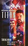 Star Trek: Titan #1: Taking Wing (1476711054) by Martin, Michael A.