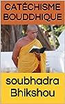 Cat�chisme bouddhique : enseignement...
