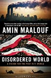 Disordered World: A Vision for the Post-9/11 World (140882244X) by Maalouf, Amin