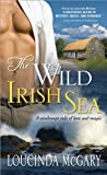 Wild Irish Sea: A windswept tale of love and magic by Loucinda McGary