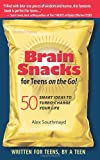 img - for Brain Snacks for Teens on the Go! 50 Smart Ideas to Turbo-Charge Your Life by Southmayd Alex (2010-11-18) Paperback book / textbook / text book