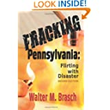 Fracking Pennsylvania:: Flirting With Disaster