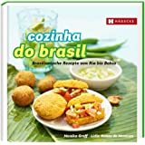 Cozinha do Brasil: Brasilianische Rezepte von Rio bis Bahia